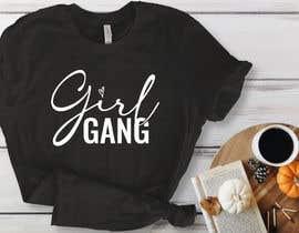 #141 for TShirt Design - Girl Gang af khadijamony