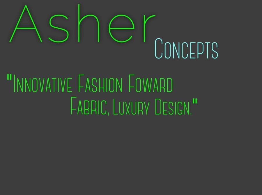 Inscrição nº 249 do Concurso para Come up with a Slogan for Asher Concepts
