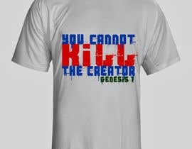 #36 for Design a T-Shirt for you cannot kill the creator by hopedesigner