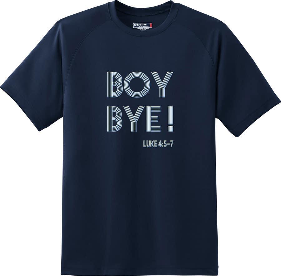 Bài tham dự cuộc thi #29 cho Design a T-Shirt for BOY BYE!