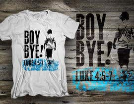 #26 para Design a T-Shirt for BOY BYE! por dsgrapiko