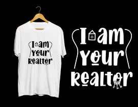 "#182 untuk ""I Am Your Realtor"" T-Shirt Design oleh Masum411"