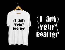 "#183 untuk ""I Am Your Realtor"" T-Shirt Design oleh Masum411"