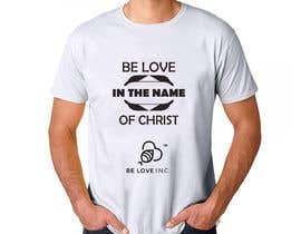 #124 untuk Be Love I.N.C. T-Shirt Design oleh affanfa
