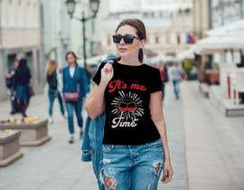 nº 162 pour It's Me Time Tshirt Design par bornoakter92