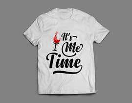 nº 252 pour It's Me Time Tshirt Design par hannans1621
