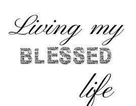#35 para Living My BLESSED Life por elizabethabra80