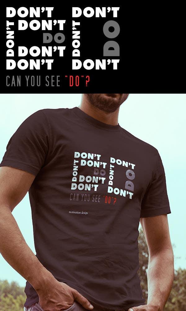 Konkurrenceindlæg #                                        10                                      for                                         Design a T-Shirt for Motivation Business