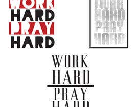 #1 for Work Hard Pray Hard by brandonLee24