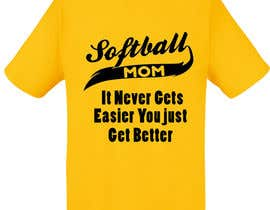 #19 para Design a T-Shirt for softball moms por talhafarooque