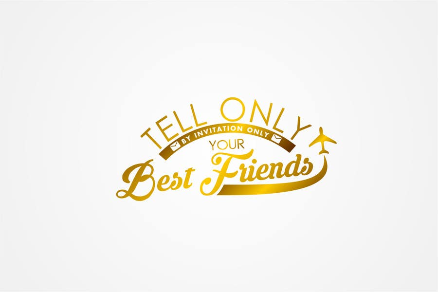 """Konkurrenceindlæg #                                        88                                      for                                         Design a Logo for a luxury travel company """"Tell Only Your Best Friends"""""""