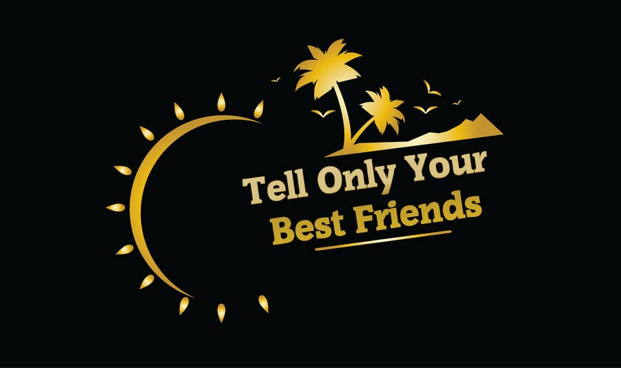 "Konkurrenceindlæg #116 for Design a Logo for a luxury travel company ""Tell Only Your Best Friends"""