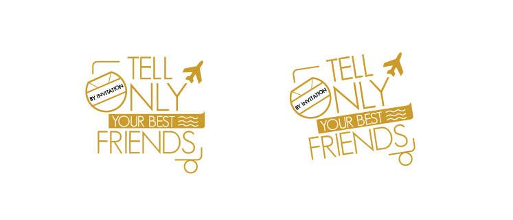 """Konkurrenceindlæg #                                        68                                      for                                         Design a Logo for a luxury travel company """"Tell Only Your Best Friends"""""""