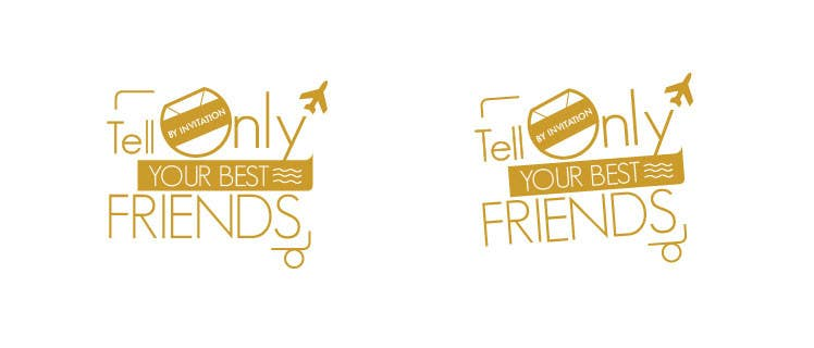 """Konkurrenceindlæg #70 for Design a Logo for a luxury travel company """"Tell Only Your Best Friends"""""""
