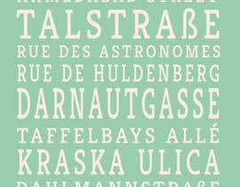 #19 for Clean, simple text based poster for printing: Street names using nice fonts af XaeroStudio