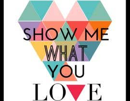 #9 cho Show me what you love bởi Hanarosli1408