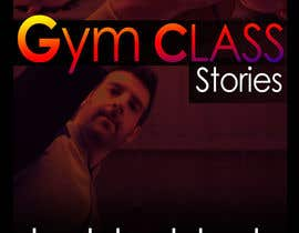 #13 for Poster for Gym Class Stories af rajath656