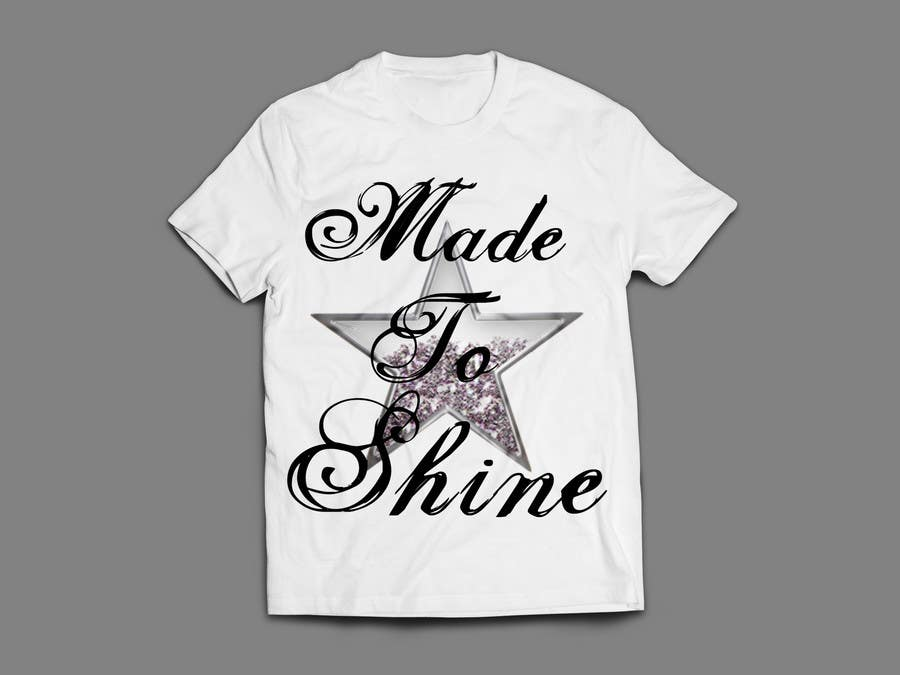 Konkurrenceindlæg #20 for Design a 'Made To Shine' T-Shirt for a Christian Rock Band