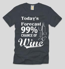 #17 untuk Design a Wine based T-Shirt Tee oleh ezaz09
