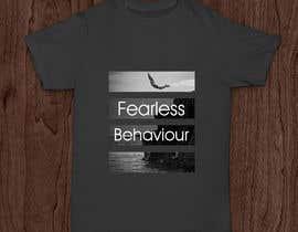 #26 para Design a T-Shirt for Fearlessonexxx por Muqeemdesigner