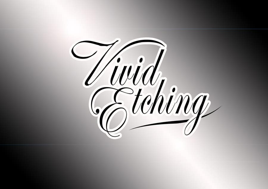 Contest Entry #51 for Design a Logo for Vivid Etching
