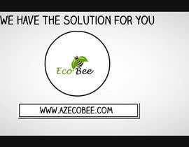 #5 untuk Create a Video for AZ Eco Bee oleh thepro12345