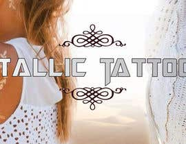 #168 untuk Design a Banner for Fashion Jewelry- Metallic Tattoos oleh jassna