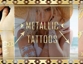 Nro 62 kilpailuun Design a Banner for Fashion Jewelry- Metallic Tattoos käyttäjältä fi6