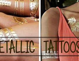 Nro 87 kilpailuun Design a Banner for Fashion Jewelry- Metallic Tattoos käyttäjältä fi6