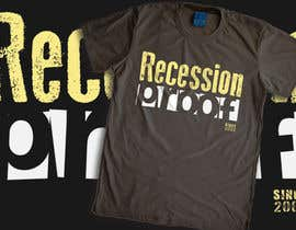 machine4arts tarafından T-Shirt for a phrase Recession Proof since 2008 için no 9
