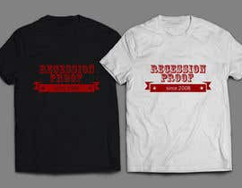 sandrasreckovic tarafından T-Shirt for a phrase Recession Proof since 2008 için no 7