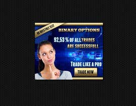 #9 para Design a High CTR Banner for Binary Options por mayerdesigns
