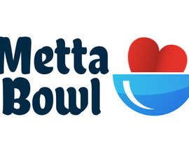 #32 for Design a Logo for Metta Bowl, a hip, trendy vegan fast casual restaurant af BMtheManiacBM