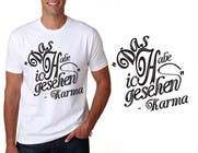 Graphic Design Inscrição do Concurso Nº6 para Vector Design for T-Shirts | a fancy quote