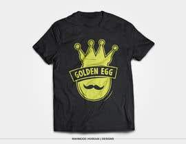 mhossainsujon tarafından Design a T-Shirt for golden egg için no 22