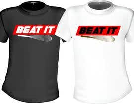 #29 cho Design a T-Shirt for BEAT IT bởi mj956