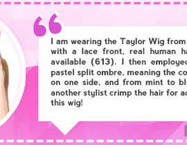 #36 untuk Make 9 customer testimonial banners for wig site. oleh ClaudiuTrusca