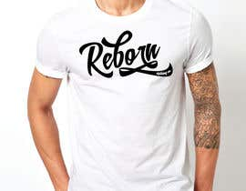 #12 untuk Design new 3 t-shirts for Reborn Clothing Co. oleh tengkushahril