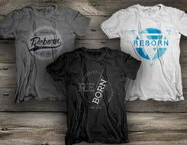 #45 untuk Design new 3 t-shirts for Reborn Clothing Co. oleh dsgrapiko