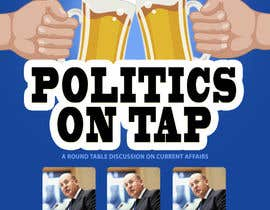 "#15 untuk Design an Advertisement poster for ""Politics on Tap"" oleh sscreatives"