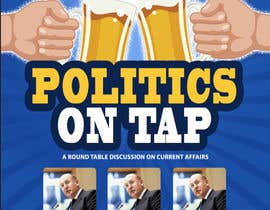 "#16 untuk Design an Advertisement poster for ""Politics on Tap"" oleh sscreatives"