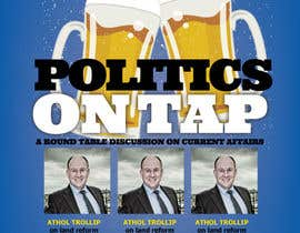 "#14 untuk Design an Advertisement poster for ""Politics on Tap"" oleh sunsum"