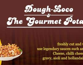 #11 untuk Design a Banner for Dough-loco & the gourmet potato 1 oleh dksharma141