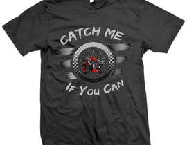 #44 for Catch Me If You Can T Shirt by tkarlington