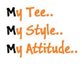 #96 untuk Write a tag slogan for a T-Shirt oleh vanveshkumar