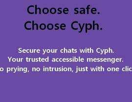 jazzlanjuharis tarafından Write a captivating slogan and description for secure messenger Cyph için no 11