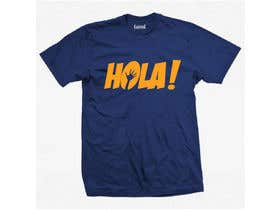 #141 for Design a T-Shirt - Spanish Hello - Hola by alfonself2012