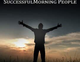 friendzone tarafından EBook cover design - The 5 Habits of Successful Morning People için no 14