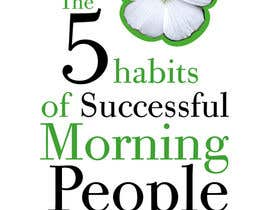 miafranchini tarafından EBook cover design - The 5 Habits of Successful Morning People için no 43
