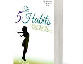 Berdine tarafından EBook cover design - The 5 Habits of Successful Morning People için no 76